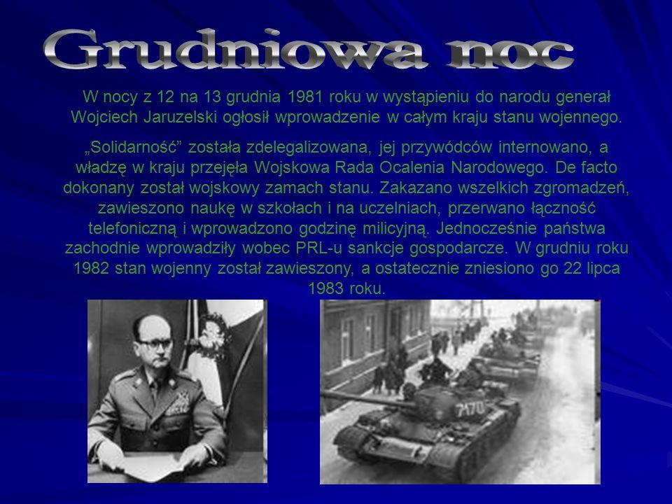 """W nocy z 12 na 13 grudnia 1981 roku w wystąpieniu do narodu generał Wojciech Jaruzelski ogłosił wprowadzenie w całym kraju stanu wojennego. """"Solidarno"""