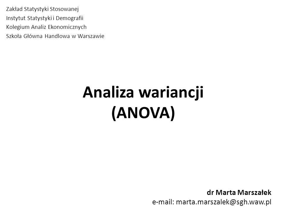 Analiza wariancji (Analysis of variance = ANOVA) jest statystyczną metodą rozstrzygania o: - istnieniu różnic między średnimi w kilku grupach (subpopulacjach), (lub inaczej o:) - istnieniu wpływu wyodrębnionego czynnika na rozkład cechy w grupach.