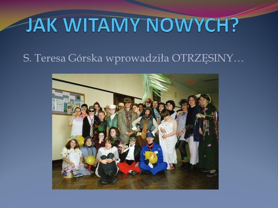 S. Teresa Górska wprowadziła OTRZĘSINY…