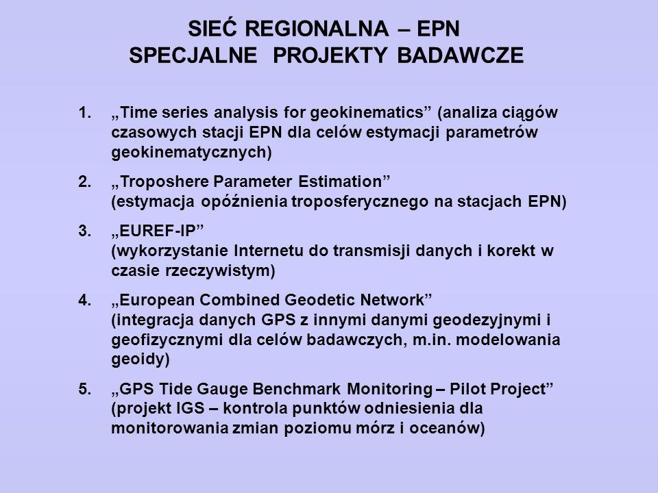 """SIEĆ REGIONALNA – EPN SPECJALNE PROJEKTY BADAWCZE 1.""""Time series analysis for geokinematics"""" (analiza ciągów czasowych stacji EPN dla celów estymacji"""
