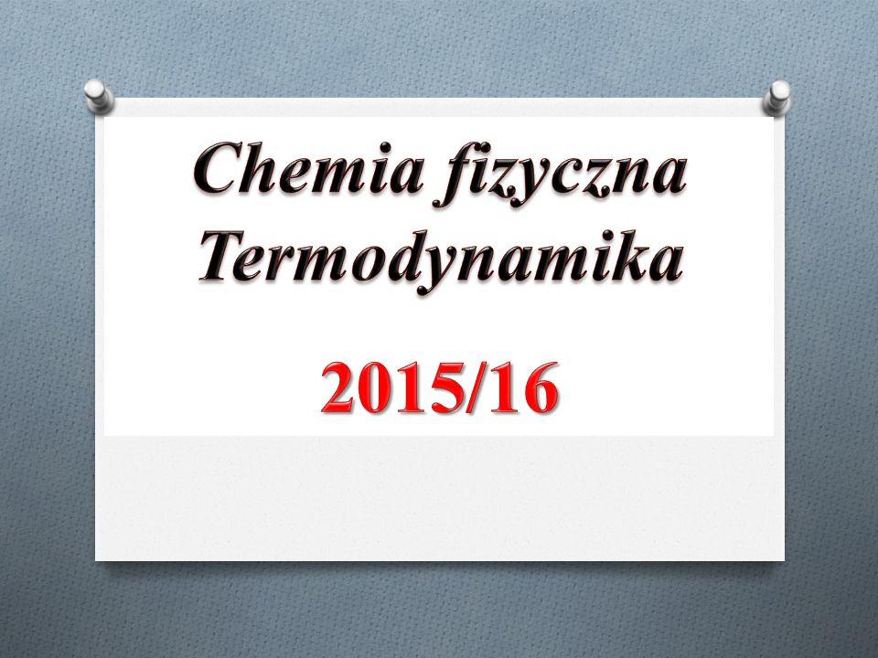 Czym zajmuje się chemia fizyczna i termodynamika.