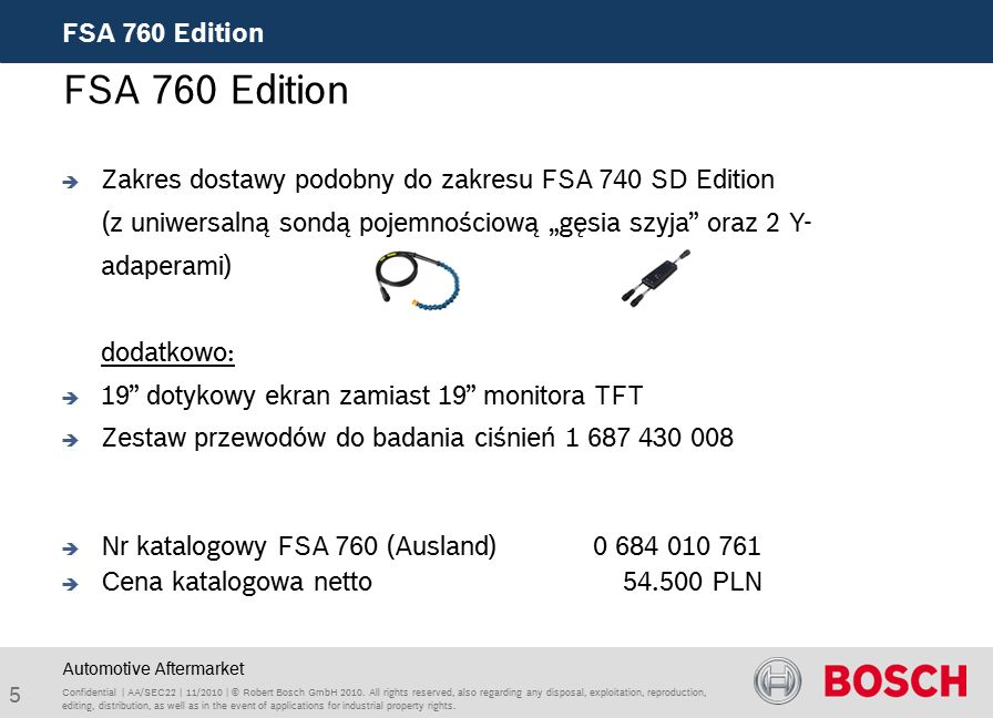 5 FSA 760 Edition Confidential | AA/SEC22 | 11/2010 | © Robert Bosch GmbH 2010. All rights reserved, also regarding any disposal, exploitation, reprod