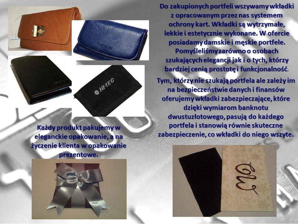Do zakupionych portfeli wszywamy wkładki z opracowanym przez nas systemem ochrony kart.
