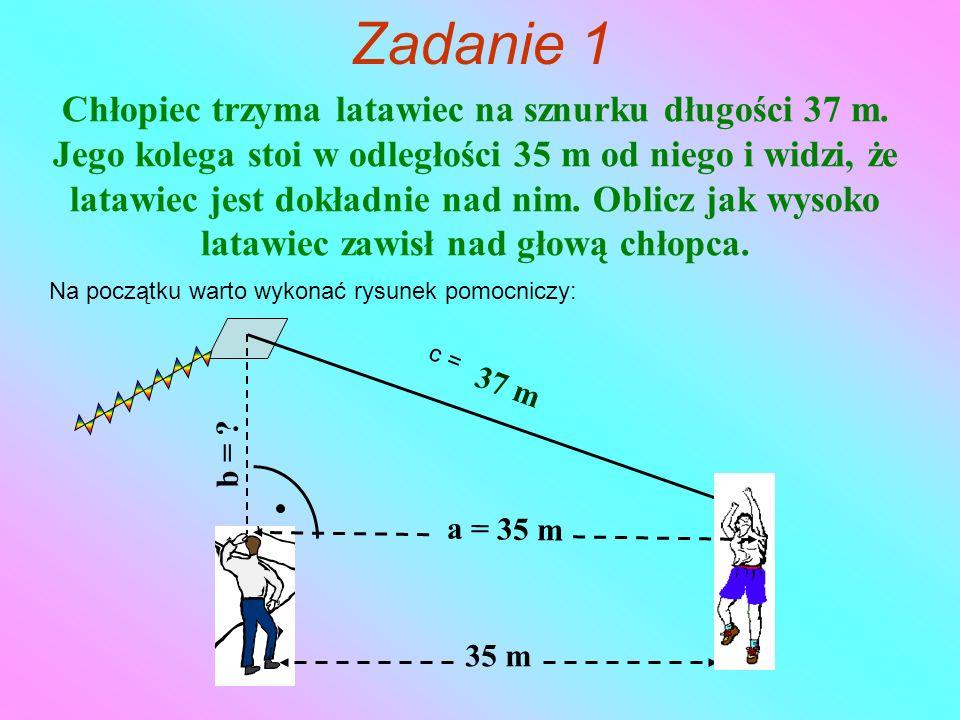 Zadanie 1 Chłopiec trzyma latawiec na sznurku długości 37 m.