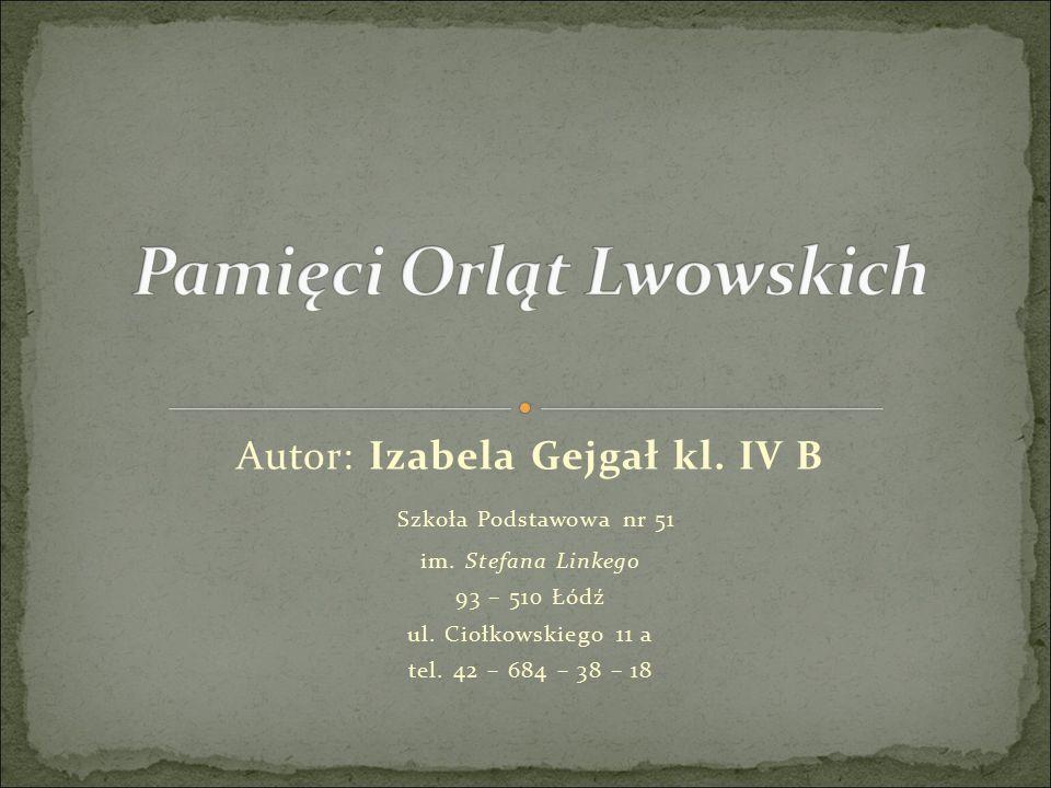 Autor: Izabela Gejgał kl. IV B Szkoła Podstawowa nr 51 im.