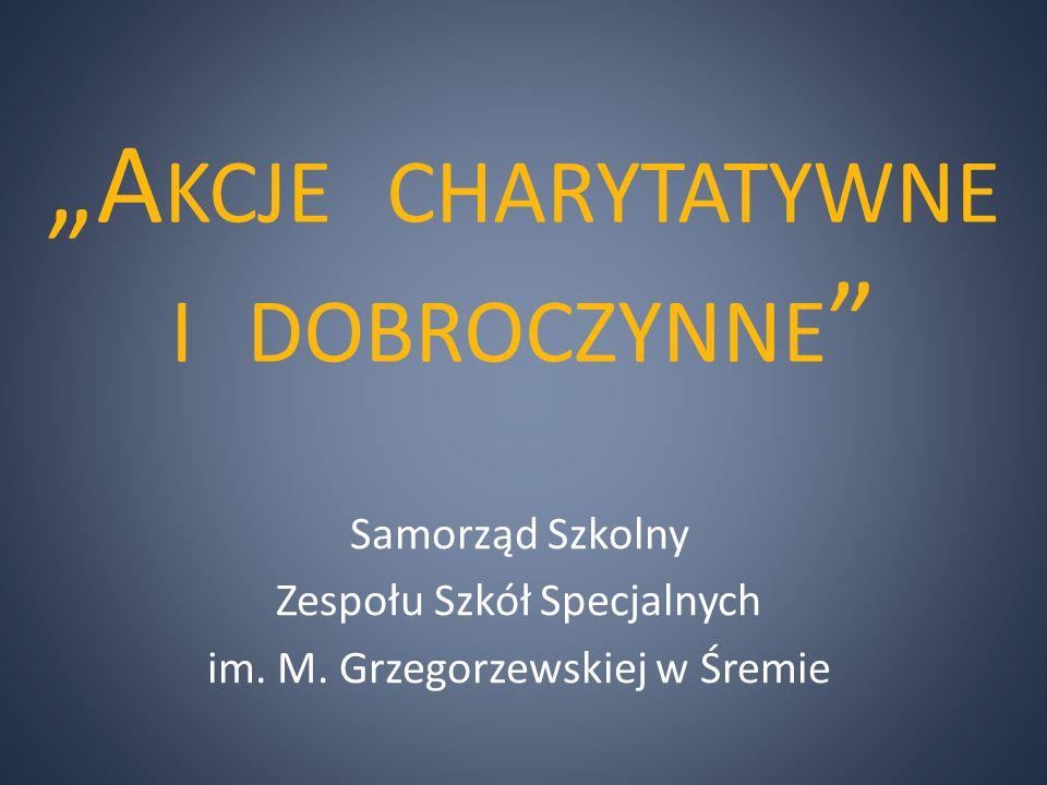 """""""A KCJE CHARYTATYWNE I DOBROCZYNNE Samorząd Szkolny Zespołu Szkół Specjalnych im."""