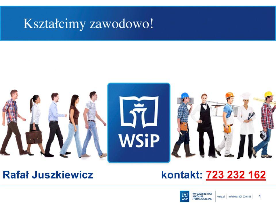 1 Rafał Juszkiewicz kontakt: 723 232 162