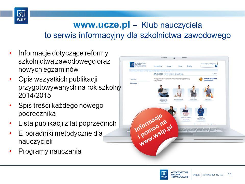 11 www.ucze.pl – Klub nauczyciela to serwis informacyjny dla szkolnictwa zawodowego Informacje dotyczące reformy szkolnictwa zawodowego oraz nowych eg