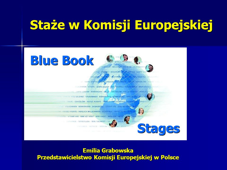 Cele stażu (Stażysta) doświadczenie pracy w KE doświadczenie pracy w KE zrozumienie procesów integracji i celów polityki UE zrozumienie procesów integracji i celów polityki UE możliwość praktycznego wykorzystania wiedzy uzyskanej w czasie studiów możliwość praktycznego wykorzystania wiedzy uzyskanej w czasie studiów praca w zróżnicowanym etnicznie, wielokulturowym i wielojęzycznym środowisku praca w zróżnicowanym etnicznie, wielokulturowym i wielojęzycznym środowisku