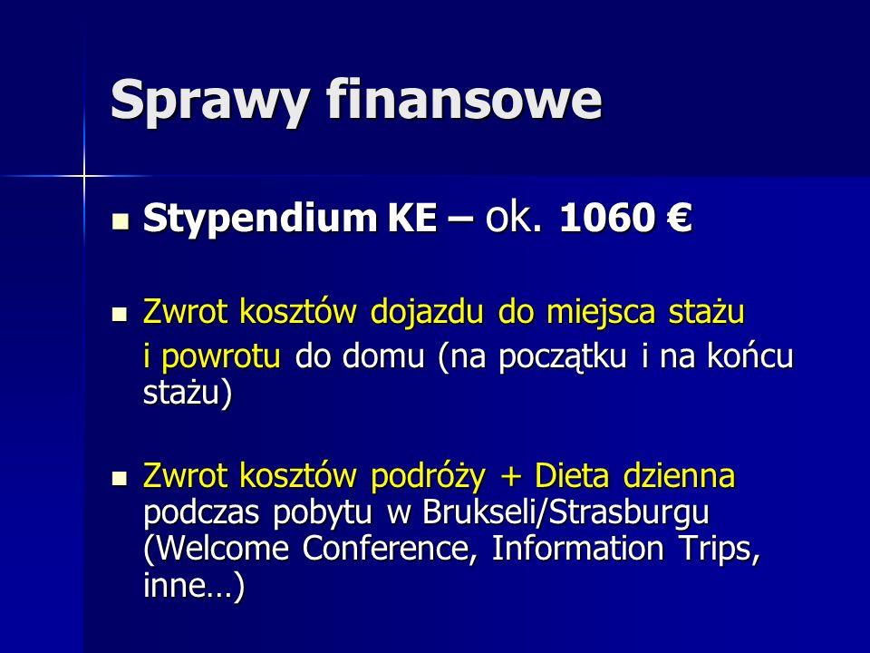 Sprawy finansowe Stypendium KE – ok. 1060 € Stypendium KE – ok.