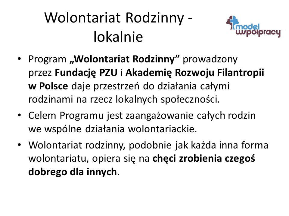"""Wolontariat Rodzinny - lokalnie Program """"Wolontariat Rodzinny prowadzony przez Fundację PZU i Akademię Rozwoju Filantropii w Polsce daje przestrzeń do działania całymi rodzinami na rzecz lokalnych społeczności."""