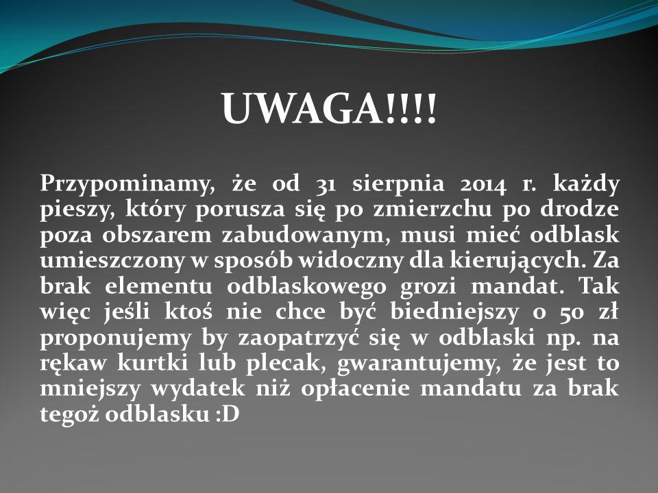 UWAGA!!!! Przypominamy, że od 31 sierpnia 2014 r. każdy pieszy, który porusza się po zmierzchu po drodze poza obszarem zabudowanym, musi mieć odblask