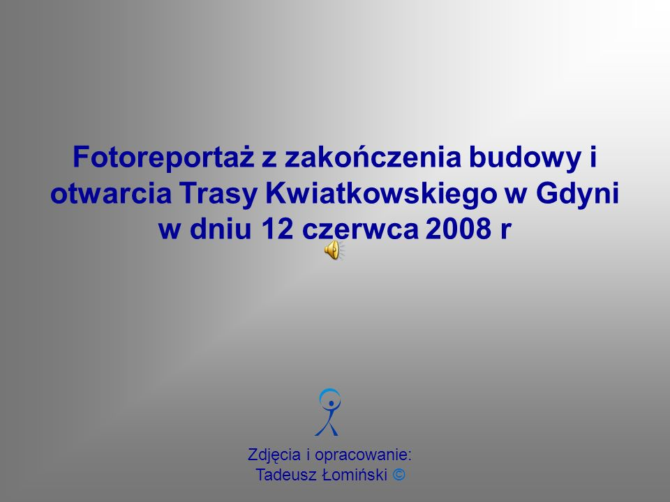 Zdjęcia i opracowanie: Tadeusz Łomiński © Fotoreportaż z zakończenia budowy i otwarcia Trasy Kwiatkowskiego w Gdyni w dniu 12 czerwca 2008 r