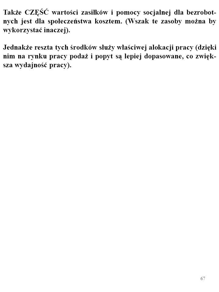 """""""POLSKI"""" PRZYKŁAD: Według wyliczeń Mieczysława Kabaja z IPiSS w Warszawie np. wzrost bezrobocia w Polsce w latach 1999–2002 o 1,3 mln osób spowodował"""
