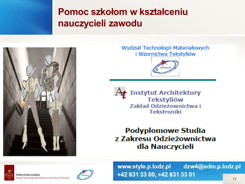 www.style.p.lodz.pl dzw4@adm.p.lodz.pl +42 631 33 00, +42 631 33 01 11 Pomoc szkołom w kształceniu nauczycieli zawodu