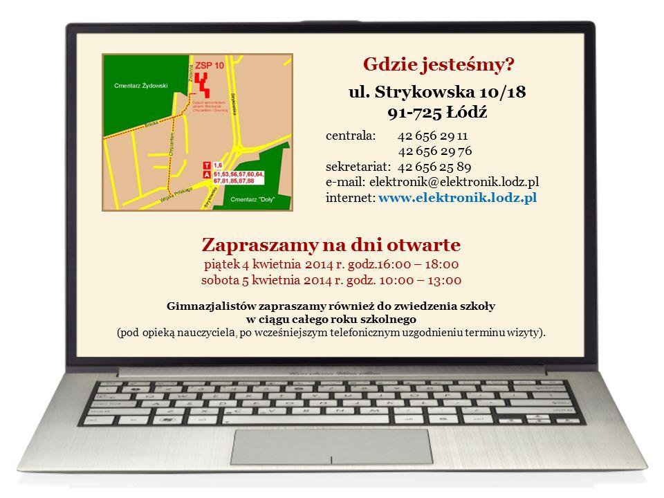 Gdzie jesteśmy? centrala: 42 656 29 11 42 656 29 76 sekretariat: 42 656 25 89 e-mail: elektronik@elektronik.lodz.pl internet: www.elektronik.lodz.pl u