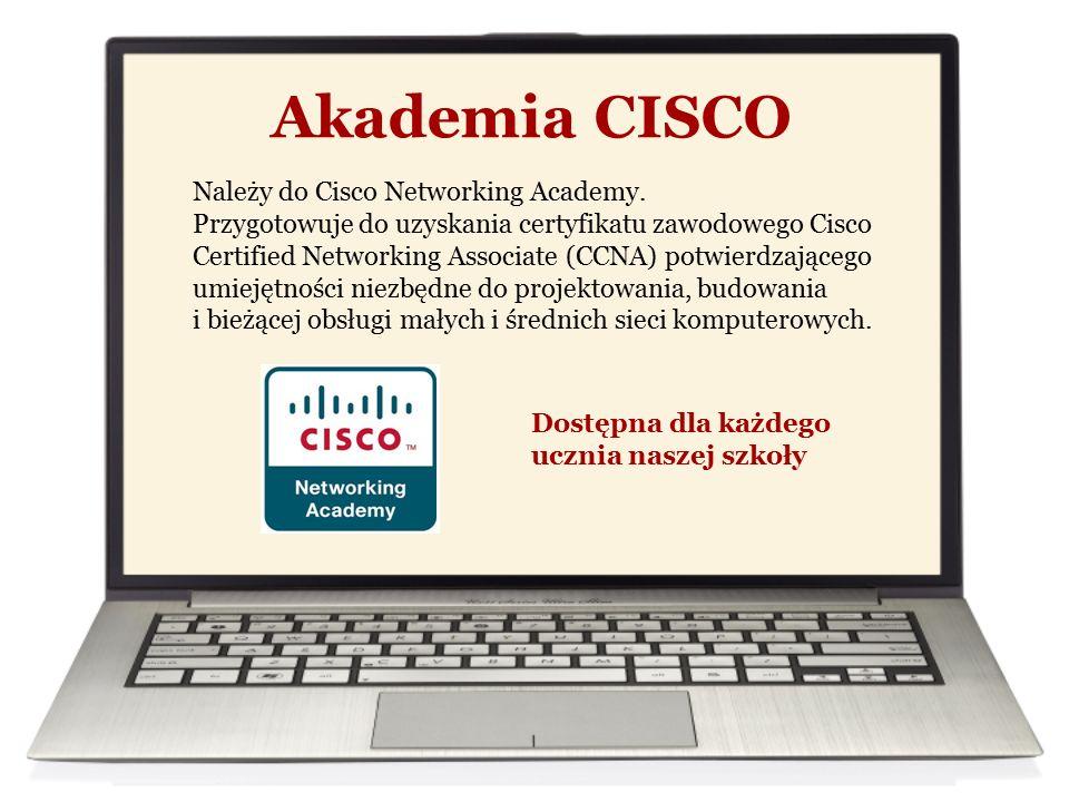 Akademia CISCO Należy do Cisco Networking Academy. Przygotowuje do uzyskania certyfikatu zawodowego Cisco Certified Networking Associate (CCNA) potwie