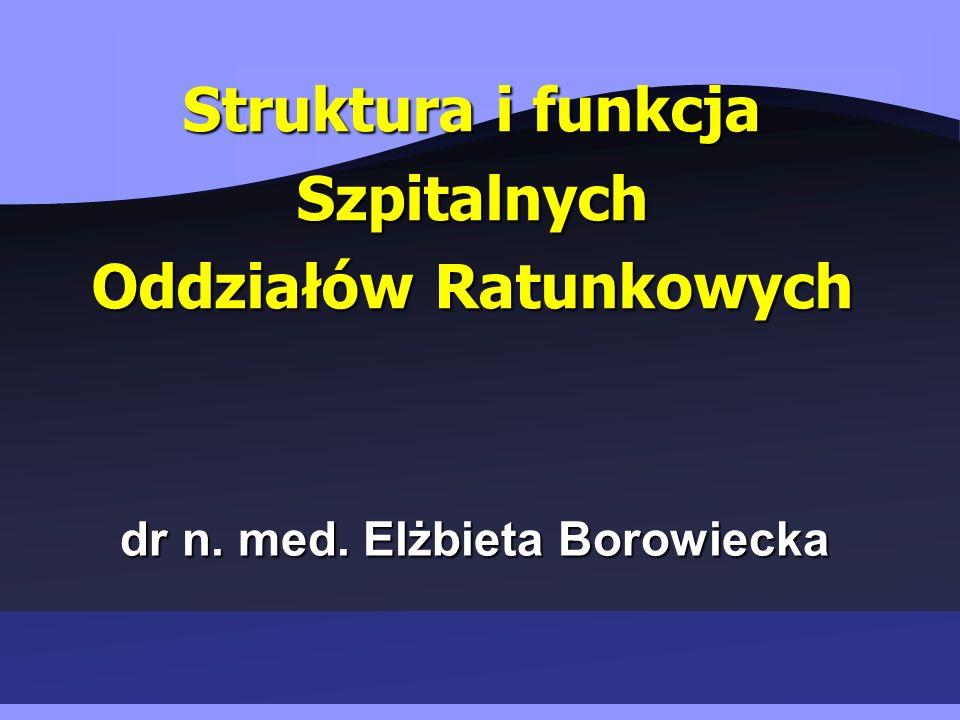Struktura i funkcja Szpitalnych Oddziałów Ratunkowych dr n.
