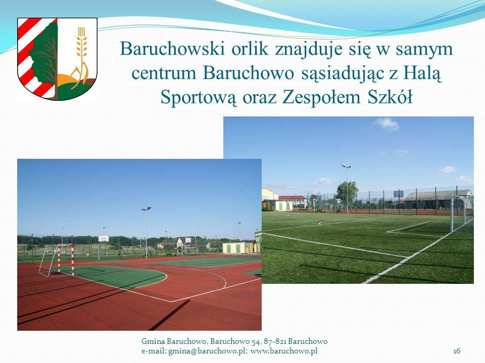 Baruchowski orlik znajduje się w samym centrum Baruchowo sąsiadując z Halą Sportową oraz Zespołem Szkół Gmina Baruchowo, Baruchowo 54, 87-821 Baruchowo e-mail: gmina@baruchowo.pl; www.baruchowo.pl16