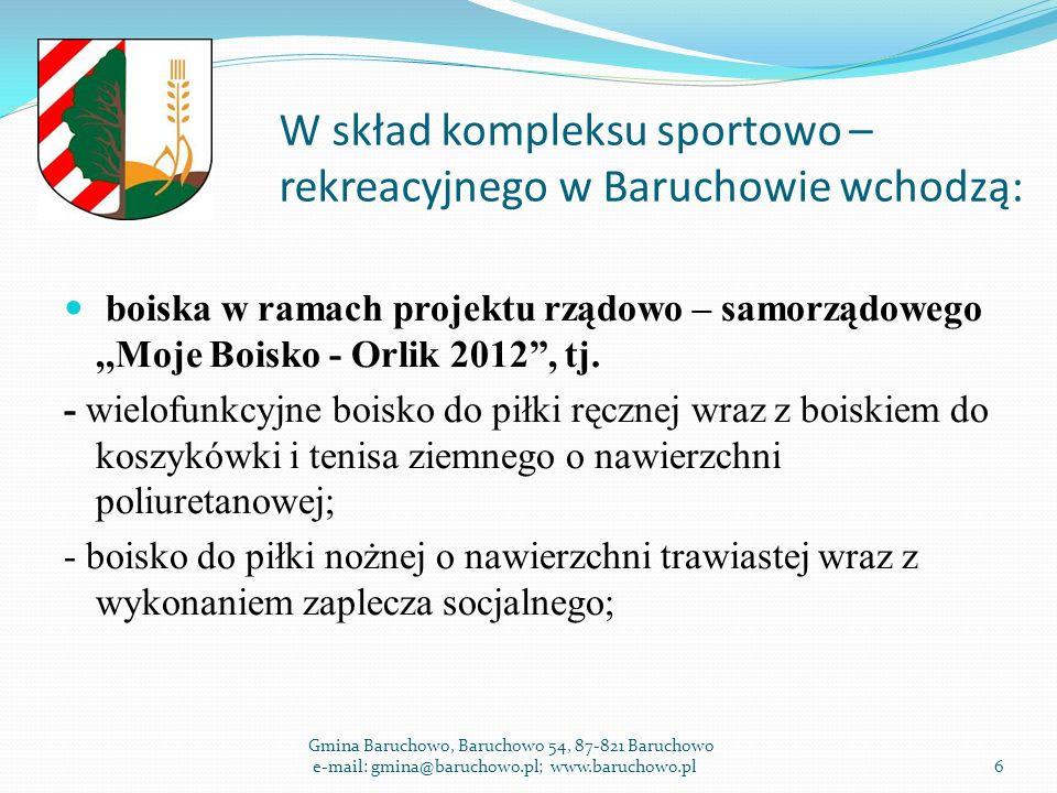 W skład kompleksu sportowo – rekreacyjnego w Baruchowie wchodzą: boiska w ramach projektu rządowo – samorządowego,,Moje Boisko - Orlik 2012 , tj.