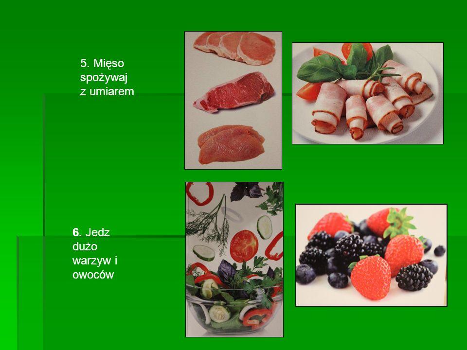 7. Unikaj soli 8. Zredukuj ilość spożywanych tłuszczy