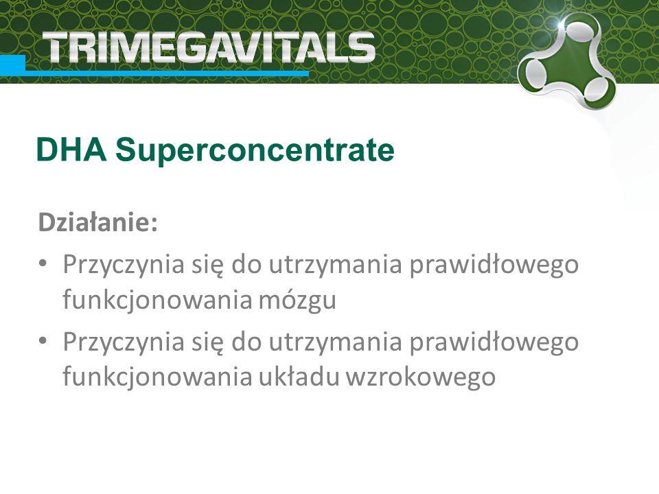 Działanie: Przyczynia się do utrzymania prawidłowego funkcjonowania mózgu Przyczynia się do utrzymania prawidłowego funkcjonowania układu wzrokowego DHA Superconcentrate