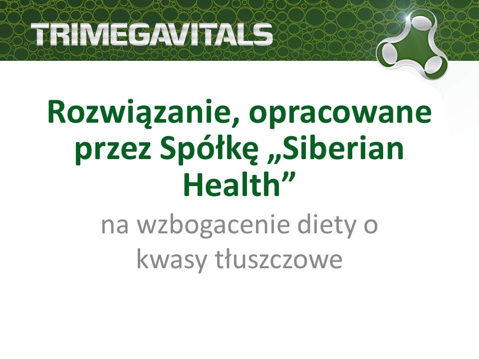 """Rozwiązanie, opracowane przez Spółkę """"Siberian Health na wzbogacenie diety o kwasy tłuszczowe"""