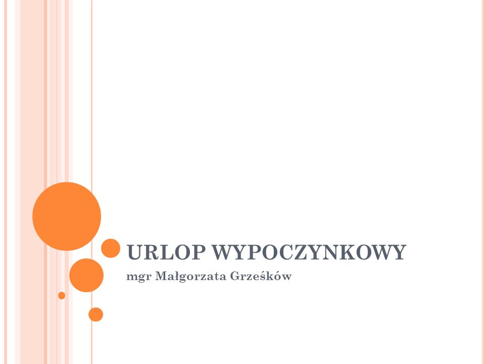 URLOP WYPOCZYNKOWY mgr Małgorzata Grześków