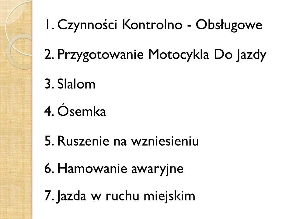 1.Czynności Kontrolno - Obsługowe 2. Przygotowanie Motocykla Do Jazdy 3.