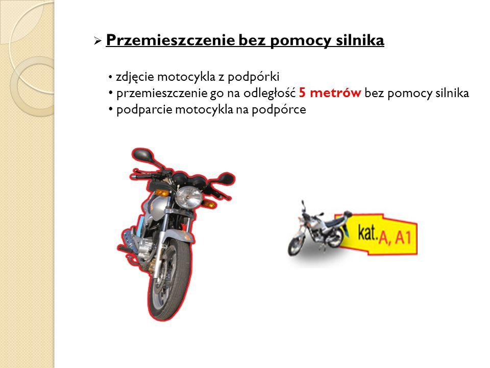  Przemieszczenie bez pomocy silnika zdjęcie motocykla z podpórki przemieszczenie go na odległość 5 metrów bez pomocy silnika podparcie motocykla na podpórce