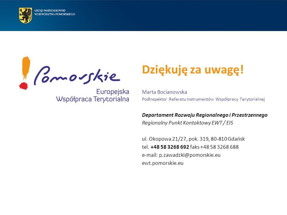 Dziękuję za uwagę! Marta Bocianowska Podinspektor Referatu Instrumentów Współpracy Terytorialnej Departament Rozwoju Regionalnego i Przestrzennego Reg