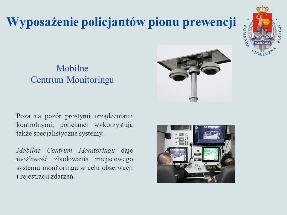 Wyposażenie policjantów pionu prewencji Mobilne Centrum Monitoringu Poza na pozór prostymi urządzeniami kontrolnymi, policjanci wykorzystują także specjalistyczne systemy.