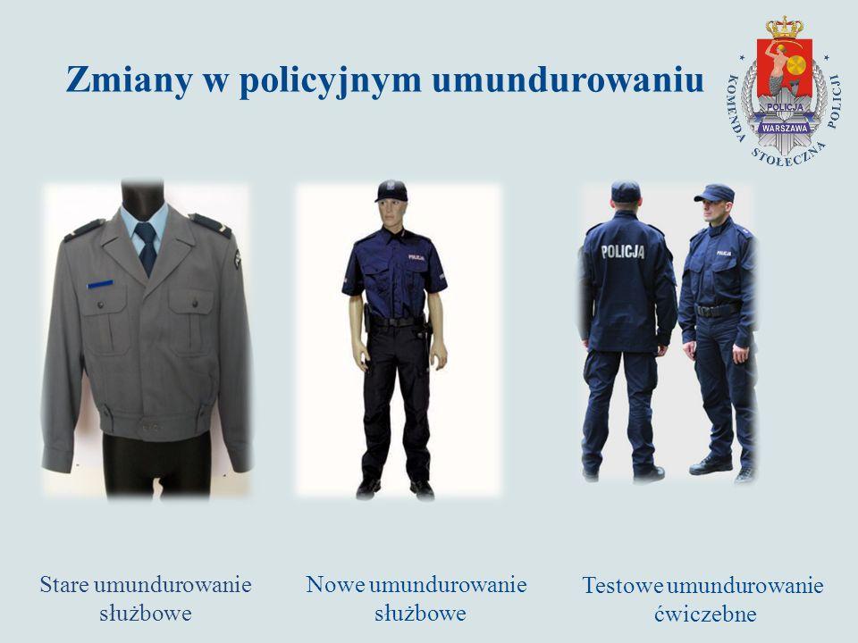 Zmiany w policyjnym umundurowaniu Stare umundurowanie służbowe Testowe umundurowanie ćwiczebne Nowe umundurowanie służbowe