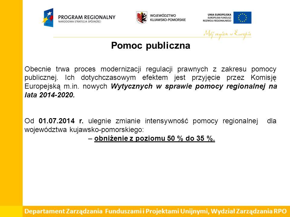 Departament Zarządzania Funduszami i Projektami Unijnymi, Wydział Zarządzania RPO Pomoc publiczna Obecnie trwa proces modernizacji regulacji prawnych