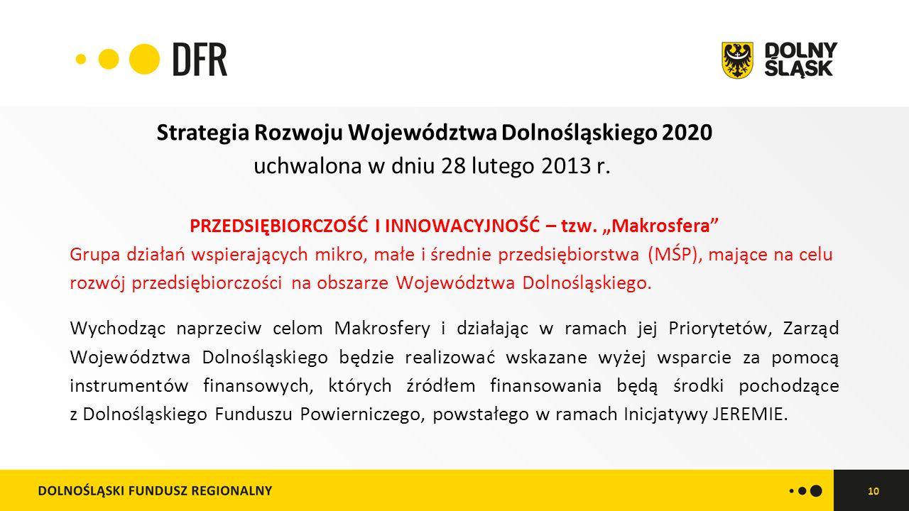 10 Strategia Rozwoju Województwa Dolnośląskiego 2020 uchwalona w dniu 28 lutego 2013 r.