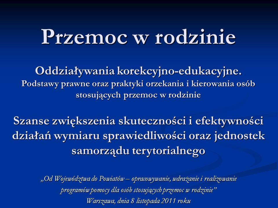 Przemoc w rodzinie Oddziaływania korekcyjno-edukacyjne.