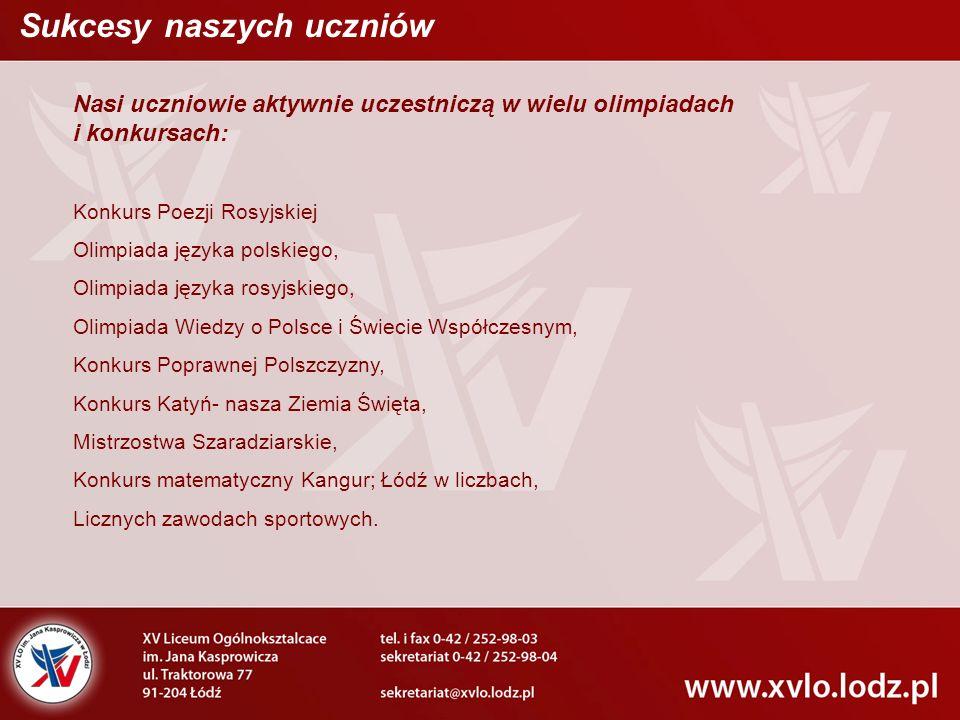 Nasi uczniowie aktywnie uczestniczą w wielu olimpiadach i konkursach: Konkurs Poezji Rosyjskiej Olimpiada języka polskiego, Olimpiada języka rosyjskie
