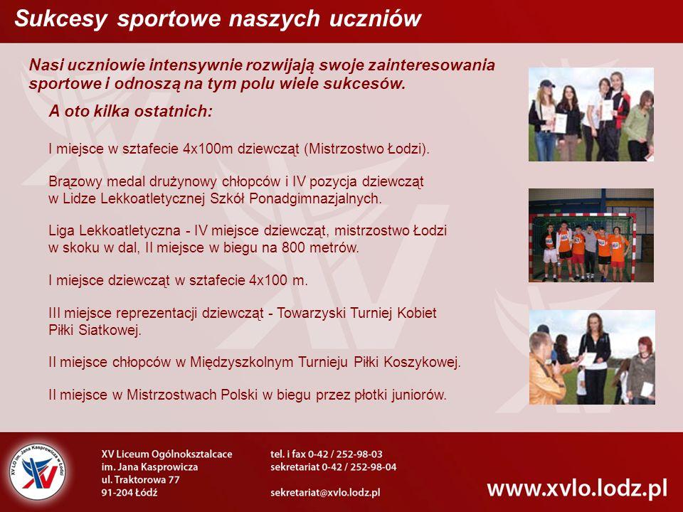 Nasi uczniowie intensywnie rozwijają swoje zainteresowania sportowe i odnoszą na tym polu wiele sukcesów.