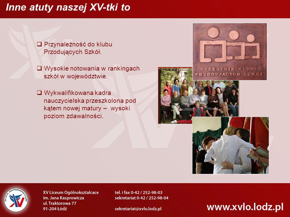  Przynależność do klubu Przodujących Szkół.  Wysokie notowania w rankingach szkół w województwie.