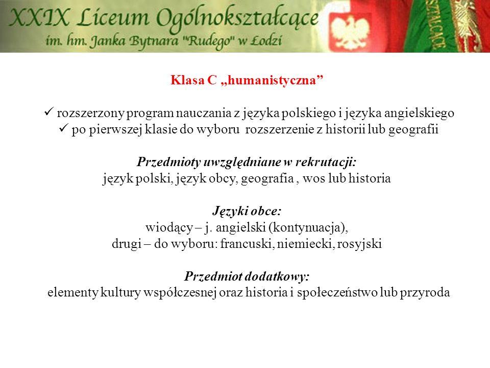 """Klasa C """"humanistyczna"""" rozszerzony program nauczania z języka polskiego i języka angielskiego po pierwszej klasie do wyboru rozszerzenie z historii l"""