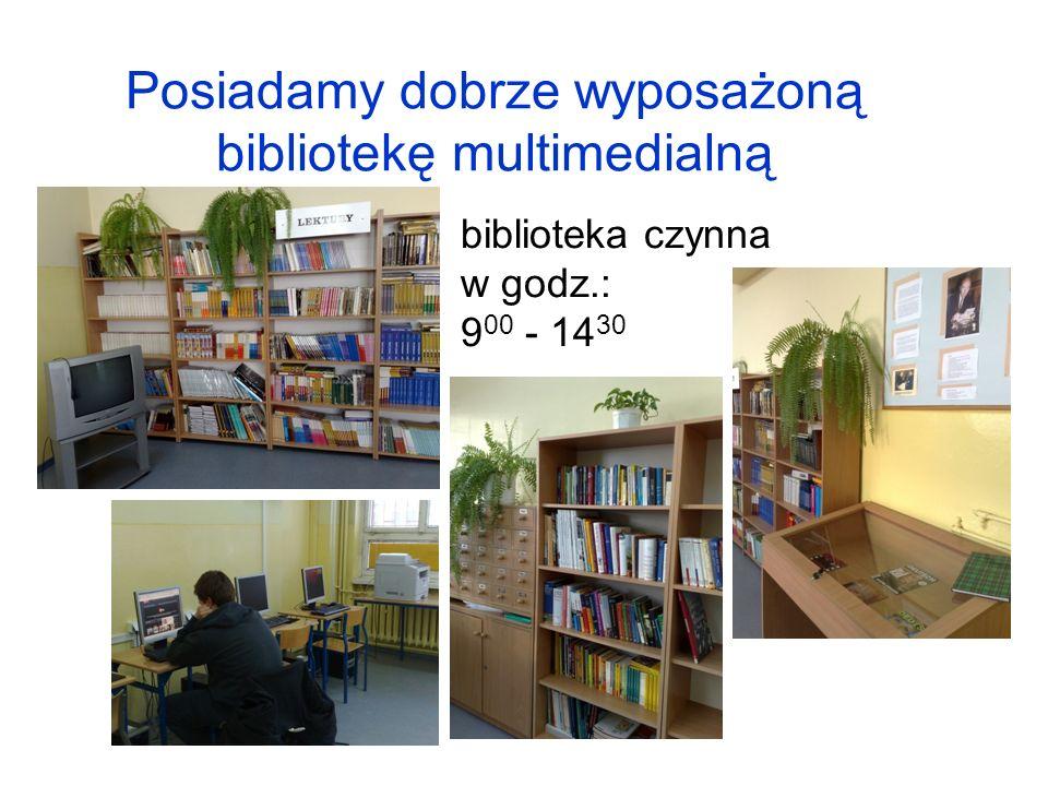 Posiadamy dobrze wyposażoną bibliotekę multimedialną biblioteka czynna w godz.: 9 00 - 14 30