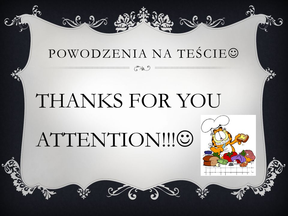POWODZENIA NA TEŚCIE THANKS FOR YOU ATTENTION!!!