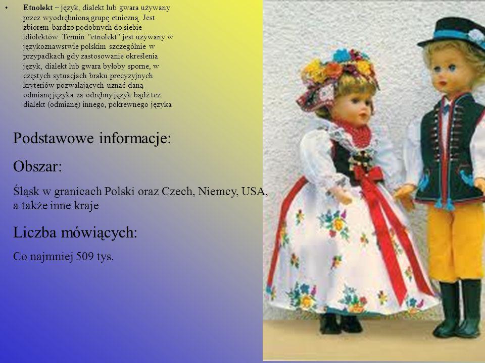 Etnolekt – język, dialekt lub gwara używany przez wyodrębnioną grupę etniczną.