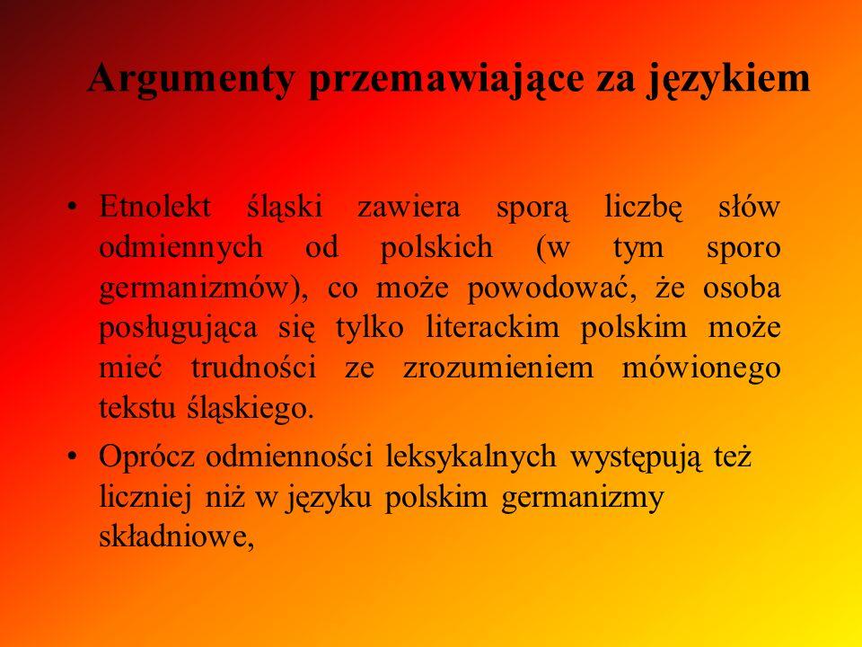 Etnolekt śląski zawiera sporą liczbę słów odmiennych od polskich (w tym sporo germanizmów), co może powodować, że osoba posługująca się tylko literack
