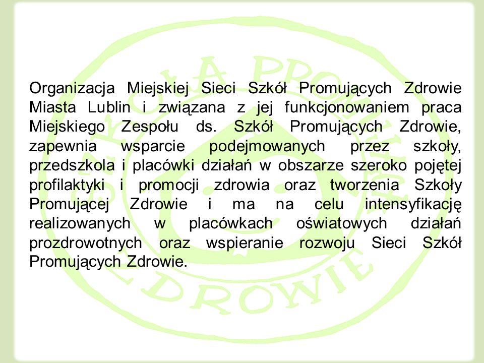 Kliknij, aby edytować style wzorca tekstu Drugi poziom Trzeci poziom Czwarty poziom Piąty poziom Organizacja Miejskiej Sieci Szkół Promujących Zdrowie Miasta Lublin i związana z jej funkcjonowaniem praca Miejskiego Zespołu ds.