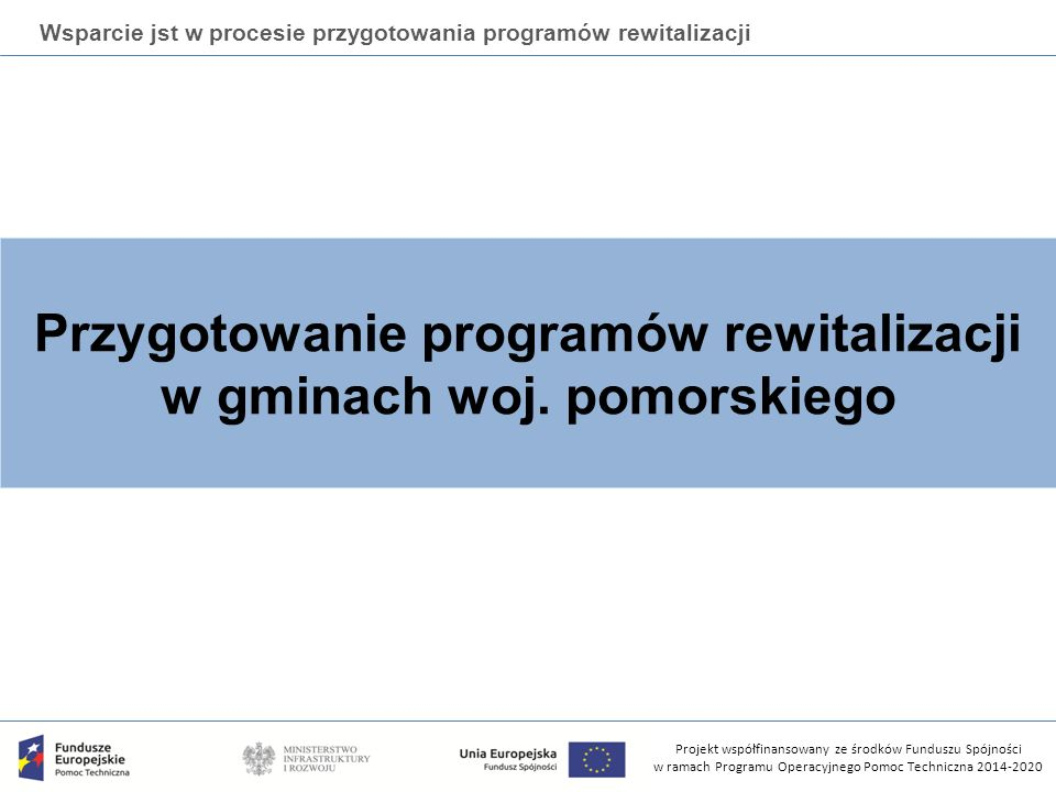 Konferencja współfinansowana ze środków Funduszu Spójności w ramach Programu Operacyjnego Pomoc Techniczna 2014-2020 Wsparcie jst w procesie przygotowania programów rewitalizacji Centrum wiedzy w MIiR Efekty projektów będą rozpowszechniane za pośrednictwem Centrum Wiedzy w MIiR:  wymianę doświadczeń z miastami o zbliżonej sytuacji społeczno-ekonomicznej,  wskazywanie słabych i mocnych stron podejmowanych działań,  opracowanie dokumentacji podsumowującej realizację projektu i przedstawiającej wypracowane dobre praktyki i doświadczenia (obejmujące część I i II projektu) – obligatoryjny element projektu