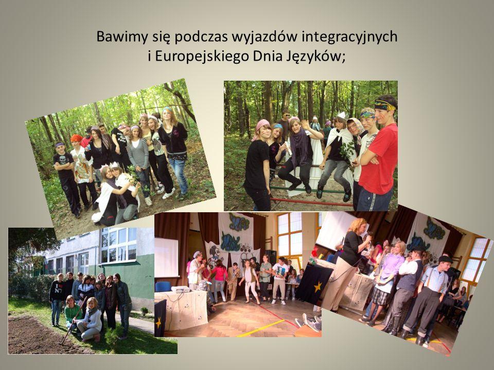 Bawimy się podczas wyjazdów integracyjnych i Europejskiego Dnia Języków;