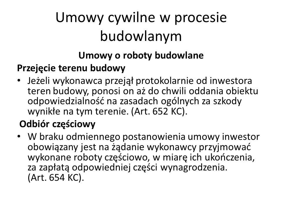Umowy cywilne w procesie budowlanym Umowy o roboty budowlane Przejęcie terenu budowy Jeżeli wykonawca przejął protokolarnie od inwestora teren budowy,