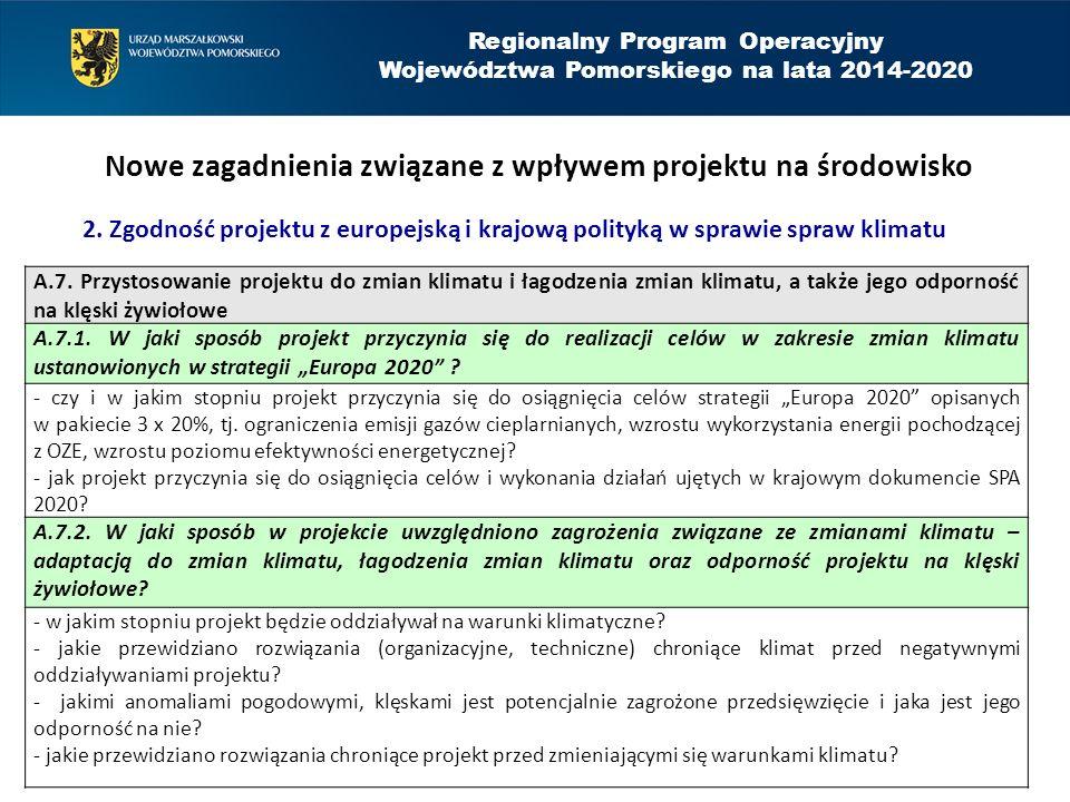 Regionalny Program Operacyjny Województwa Pomorskiego na lata 2014-2020 Nowe zagadnienia związane z wpływem projektu na środowisko 2. Zgodność projekt