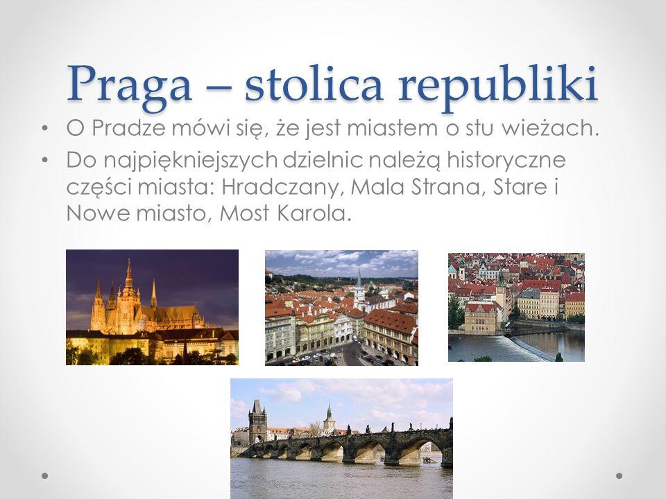 Praga – stolica republiki O Pradze mówi się, że jest miastem o stu wieżach.